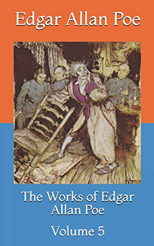 The Works of Edgar Allan Poe: Volume 5