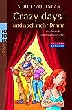Daniel Quinlan, Stefanie Schulz: Crazy Days - und noch mehr Drama