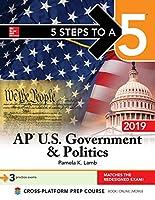 5 Steps to a 5 AP U.S. Government & Politics 2019