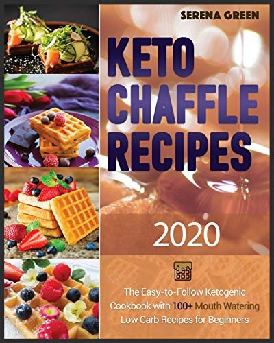 51GeQAIPeqL - Keto Chaffle Recipes ¬2020: 100+ Mouth Watering Low Carb Recipes For Beginners. Bonus: Gluten Free Recipes For Athletes + Anti Aging Recipes For Women Over 50 + Ketogenic Diet Cookbook (Ketosis)
