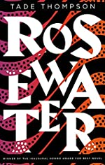 Rosewater (The Wormwood Trilogy Book 1)