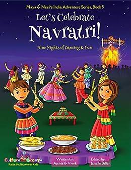 Let's Celebrate Navratri! (Nine Nights of Dancing & Fun) (Maya & Neel's India Adventure Series, Book 5) by [Ajanta Chakraborty, Vivek Kumar, Janelle Diller]