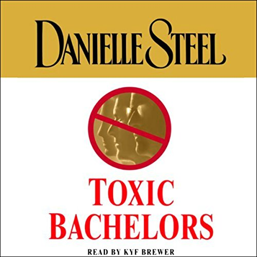 Toxic Bachelors                   By:                                                                                                                                 Danielle Steel                               Narrated by:                                                                                                                                 Kyf Brewer                      Length: 5 hrs and 46 mins     1 rating     Overall 5.0