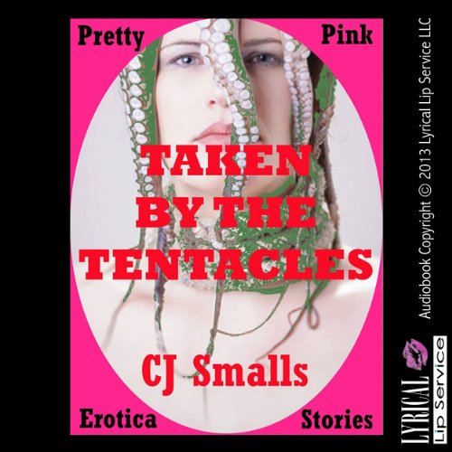 Taken by Tentacles While My Boyfriend Slept audiobook cover art