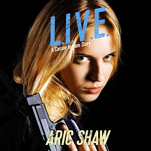 L.I.V.E.: A Cassie Ingram Story audiobook cover art