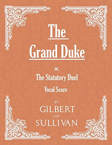 The Grand Duke; or, The Statutory Duel (Vocal Score)