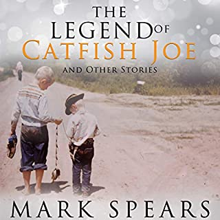 The Legend of Catfish Joe and Other Stories                   By:                                                                                                                                 Mark Spears                               Narrated by:                                                                                                                                 Micah M. Howery                      Length: 3 hrs and 15 mins     Not rated yet     Overall 0.0