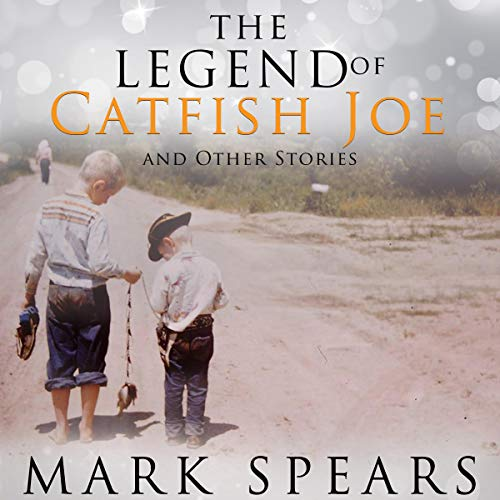 The Legend of Catfish Joe and Other Stories audiobook cover art