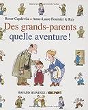 Des grands-parents, quelle aventure!