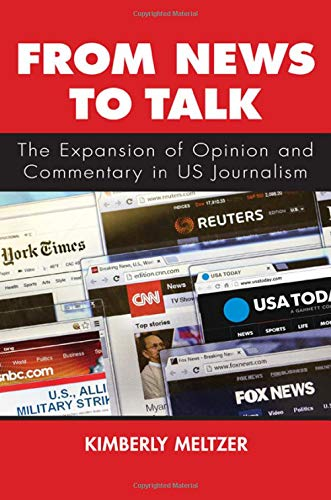 Compare Textbook Prices for From News to Talk: The Expansion of Opinion and Commentary in US Journalism  ISBN 9781438473499 by Meltzer, Kimberly
