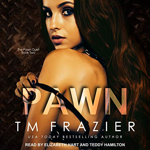 Pawn Audiobook By T. M. Frazier cover art