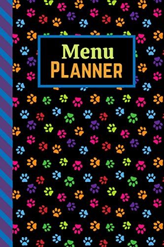 Menu Planner: Colorful Dog Cat Paw Pattern on Black / 6x9 Weekly Meal Planning Notebook / With Grocery List Organizer / Track - Plan Breakfast Lunch ... of Blank Templates / Gift for Meal Prepping