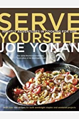 Serve Yourself: Nightly Adventures in Cooking for One [A Cookbook] Kindle Edition