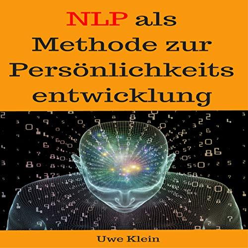 NLP als Methode zur Persönlichkeitsentwicklung [NLP as a Method for Personality Development] audiobook cover art