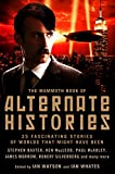 The Mammoth Book of Alternate Histories (Mammoth Books 470) (English Edition)