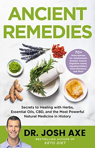 Ancient Remedies Secrets to Healing with Herbs Essential Oils CBD and the Most Powerful Natural product image