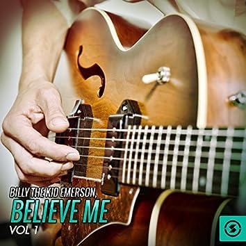 Believe Me, Vol. 1