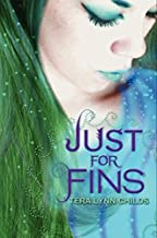 Just for Fins by Tera Lynn Childs (July 03,2012)