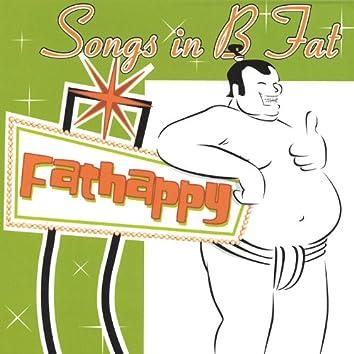 Songs in B Fat
