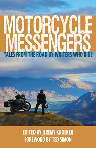Motorcycle Messengers: Tales from the Road by Writers who Ride. (English Edition)