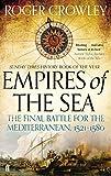 Crowley, R: Empires of the Sea - Roger Crowley