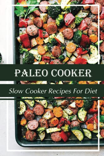 Paleo Cooker: Slow Cooker Recipes For Diet: Essential Diet