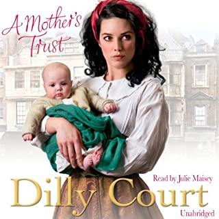 A Mother's Trust                   By:                                                                                                                                 Dilly Court                               Narrated by:                                                                                                                                 Julie Maisey                      Length: 12 hrs and 2 mins     16 ratings     Overall 4.7