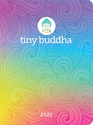 Tiny Buddha 2022 Monthly/Weekly Planner Calendar: Simple Wisdom for Complex Lives
