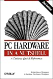 PC Hardware in a Nutshell (Nutshell Handbook)...