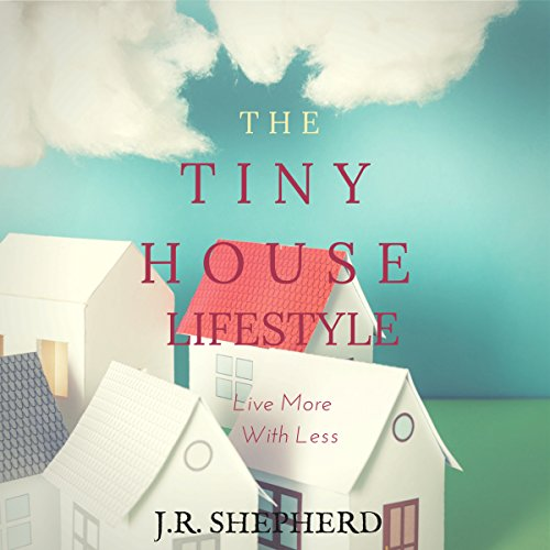 The Tiny House Lifestyle audiobook cover art