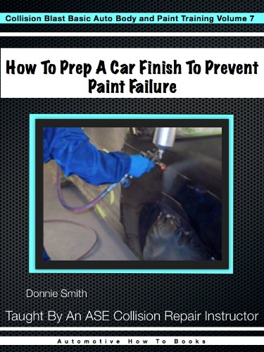 How To Prep A Car Finish To Prevent Paint Failure (Collision Blast Basic Auto Body and Paint Training…