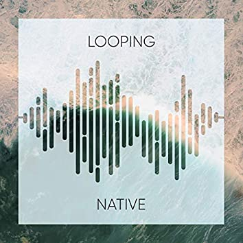 Looping Native Backyard Music