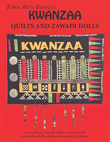 Compare Textbook Prices for Fiber Arts Enfolds Kwanzaa Quilts and Zawadi Dolls  ISBN 9798580090474 by Doll Guild, African American Quilt and,Kellon, Gloria Allen,Eady, Barbara Freeman,Fantroy, Patricia