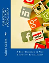 The Untold Secrets of Social Media: A Brief Research of New Trends on Social Media