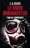 LE VIRUS MORNINGSTAR T03 - SURVIVANTS