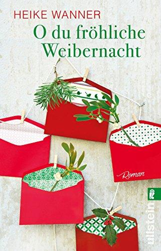 Buchseite und Rezensionen zu 'O du fröhliche Weibernacht: Roman' von Heike Wanner