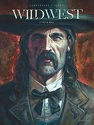 Wild West, tome 2 : Wild Bill par Gloris