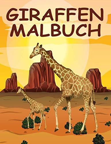 Giraffen Malbuch: Du magst Giraffen? Die lustigen Giraffen warten nur darauf, von dir ausgemalt zu werden - Über 40 wunderschöne Giraffen-Motive zum Ausmalen für Kinder ab 4 Jahren