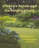 Effektive Rasen- und Gartengestaltung: 100 Tipps für einen fabelhaften Rasen und Garten