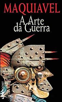 A Arte da Guerra por [Maquiavel, João Carlos Brum Torres, Eugênio Vinci de Moraes]