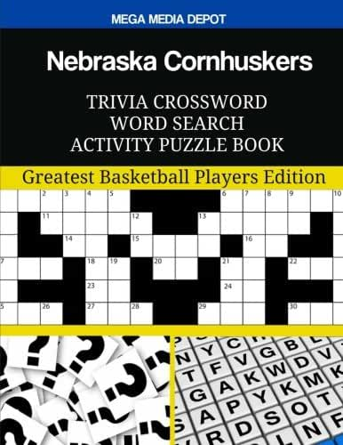 Nebraska Cornhuskers Trivia Crossword Word Search Activity Puzzle Book: Greatest Basketball Players Edition