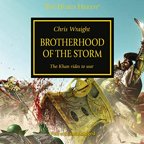 Brotherhood of the Storm     The Horus Heresy              By:                                                                                                                                 Chris Wraight                               Narrated by:                                                                                                                                 Jonathan Keeble,                                                                                        Penelope Rawlins                      Length: 3 hrs and 57 mins     2 ratings     Overall 5.0