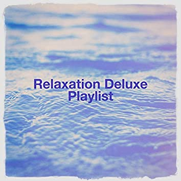 Relaxation deluxe playlist