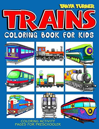 Trains Coloring Book For Kids: Coloring Activity Pages For Preschool