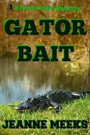 Gator Bait (Tennis Team Mysteries) (Volume 1) by Jeanne Meeks (2015-03-28)