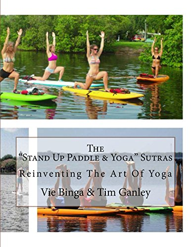 """The """"Stand Up Paddle & Yoga"""" Sutras: Reinventing The Art Of Yoga (English Edition)"""