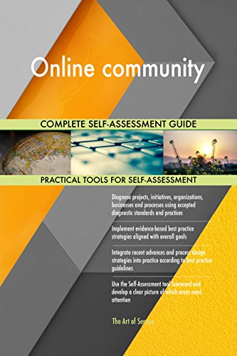 Online community All-Inclusive Self-Assessment - More than 720 Success Criteria, Instant Visual Insights, Comprehensive Spreadsheet Dashboard, Auto-Prioritized for Quick Results