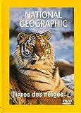 National Geographic : Tigres des neiges