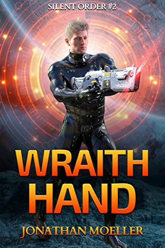 Silent Order: Wraith Hand Kindle Edition by Jonathan Moeller  (Author)