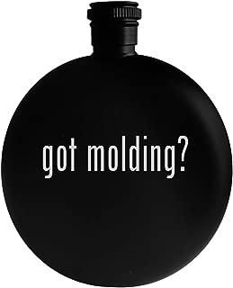 got molding? - 5oz Round Alcohol Drinking Flask, Black